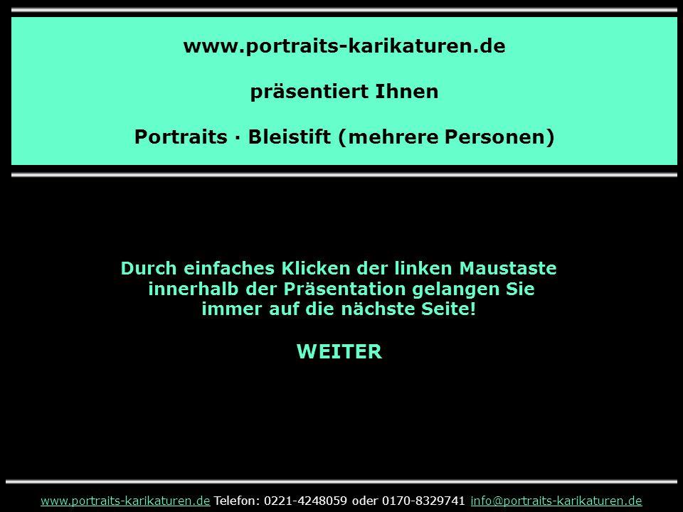 www.portraits-karikaturen.de präsentiert Ihnen Portraits · Bleistift (mehrere Personen) www.portraits-karikaturen.dewww.portraits-karikaturen.de Telef