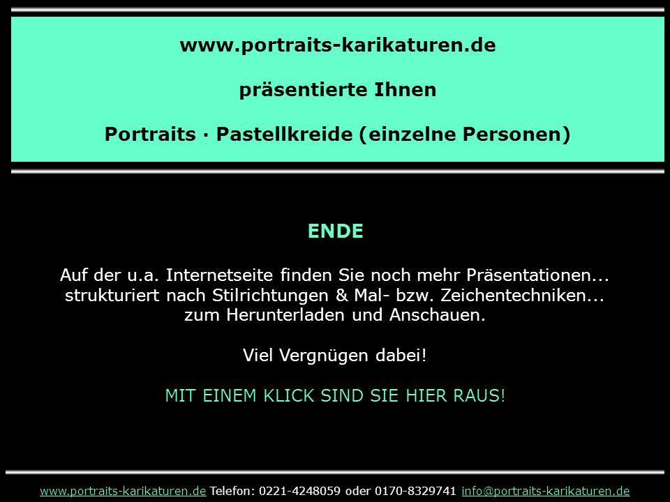 www.portraits-karikaturen.de präsentierte Ihnen Portraits · Pastellkreide (einzelne Personen) ENDE Auf der u.a.