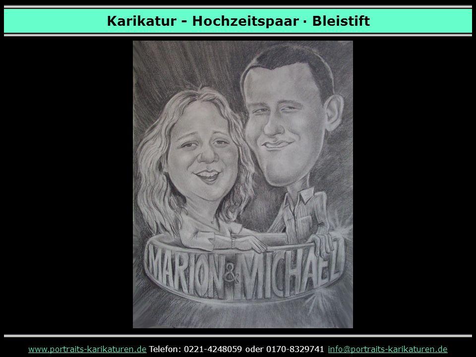 Karikatur - Hochzeitspaar · Bleistift www.portraits-karikaturen.dewww.portraits-karikaturen.de Telefon: 0221-4248059 oder 0170-8329741 info@portraits-