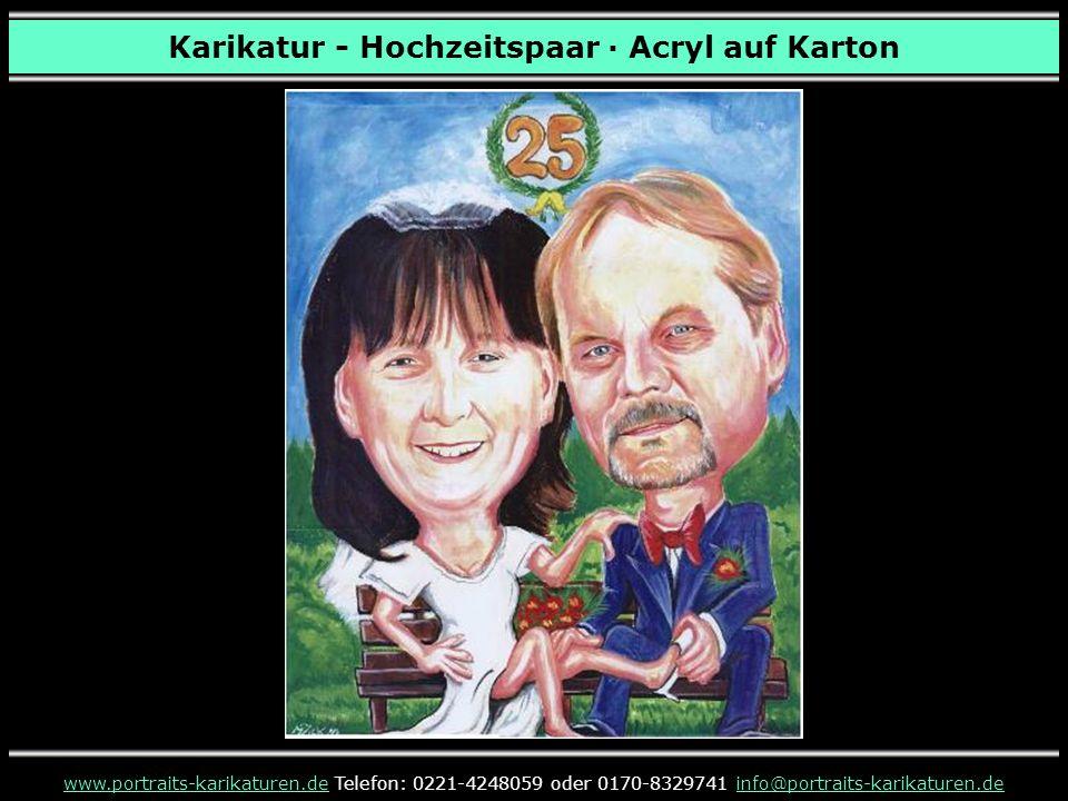 Karikatur - Hochzeitspaar · Acryl auf Karton www.portraits-karikaturen.dewww.portraits-karikaturen.de Telefon: 0221-4248059 oder 0170-8329741 info@por