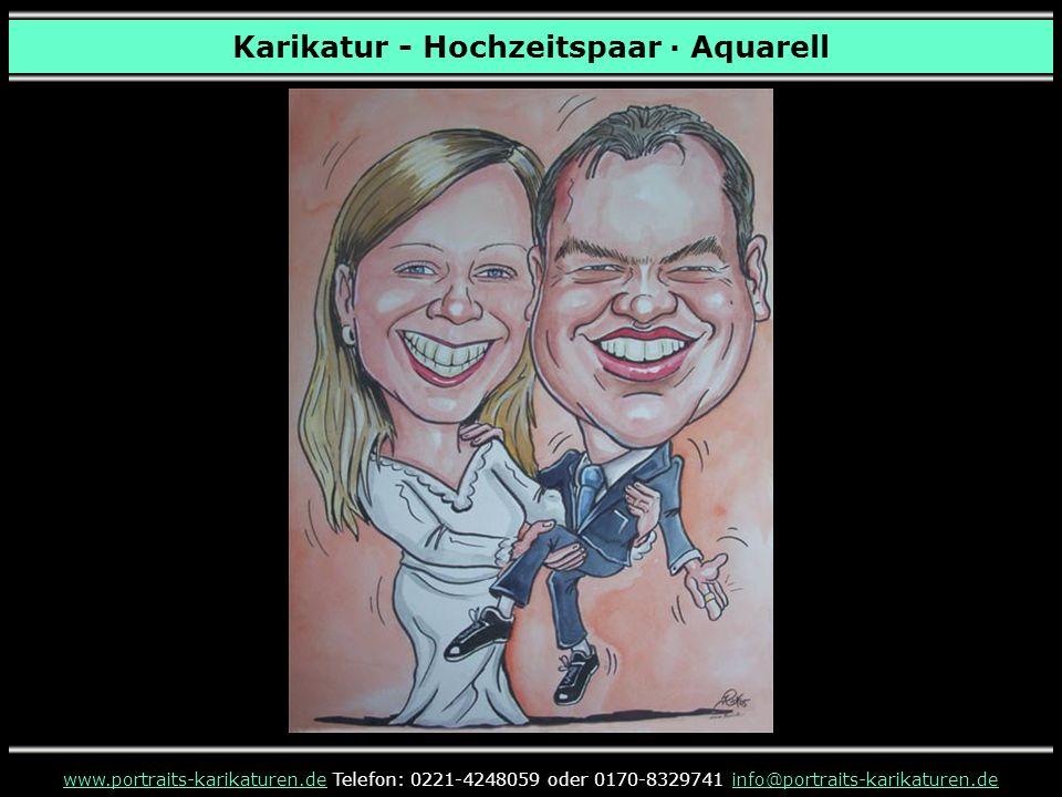 Karikatur - Hochzeitspaar · Aquarell www.portraits-karikaturen.dewww.portraits-karikaturen.de Telefon: 0221-4248059 oder 0170-8329741 info@portraits-karikaturen.deinfo@portraits-karikaturen.de