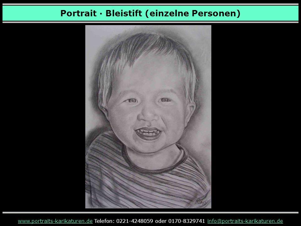 Portrait · Bleistift (einzelne Personen) www.portraits-karikaturen.dewww.portraits-karikaturen.de Telefon: 0221-4248059 oder 0170-8329741 info@portraits-karikaturen.deinfo@portraits-karikaturen.de