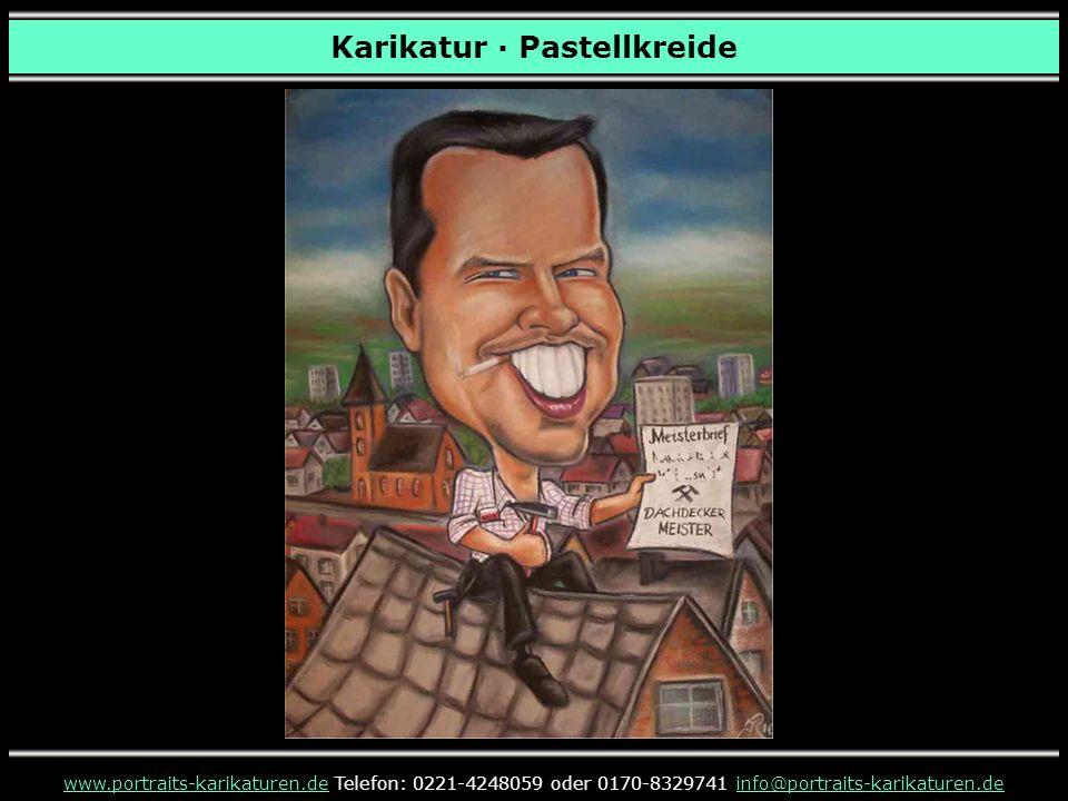 Karikatur · Pastellkreide www.portraits-karikaturen.dewww.portraits-karikaturen.de Telefon: 0221-4248059 oder 0170-8329741 info@portraits-karikaturen.deinfo@portraits-karikaturen.de