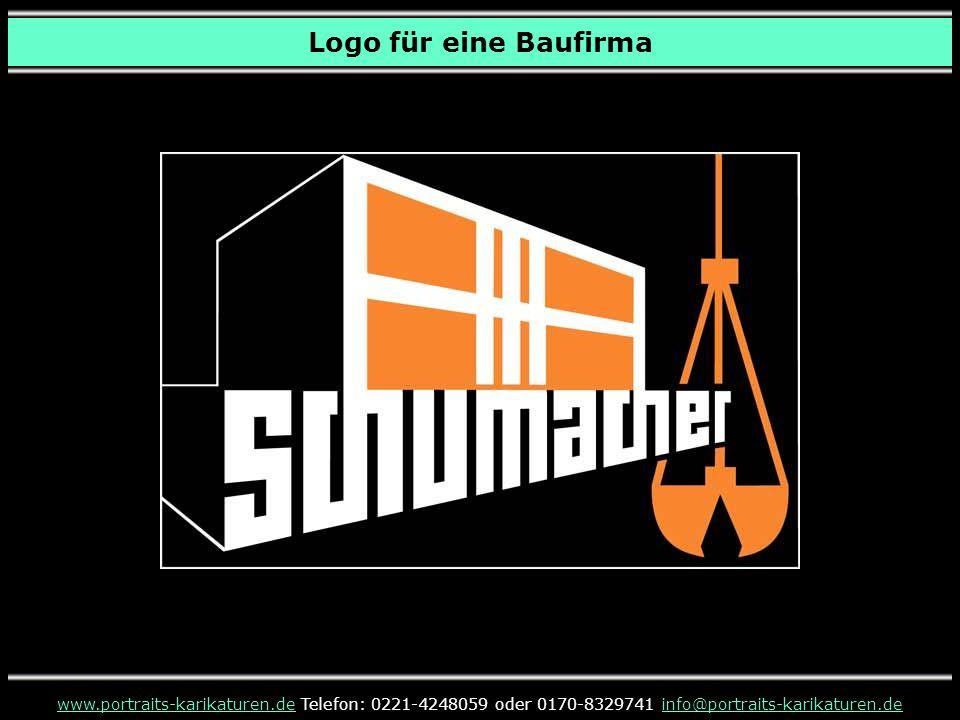 Logo für eine Baufirma www.portraits-karikaturen.dewww.portraits-karikaturen.de Telefon: 0221-4248059 oder 0170-8329741 info@portraits-karikaturen.dei