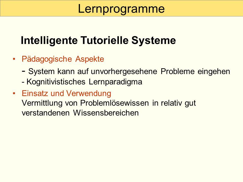 Lernprogramme Pädagogische Aspekte - System kann auf unvorhergesehene Probleme eingehen - Kognitivistisches Lernparadigma Einsatz und Verwendung Vermi