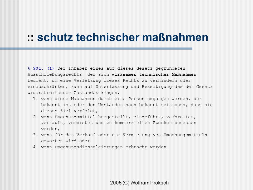 2005 (C) Wolfram Proksch :: schutz technischer maßnahmen § 90c.