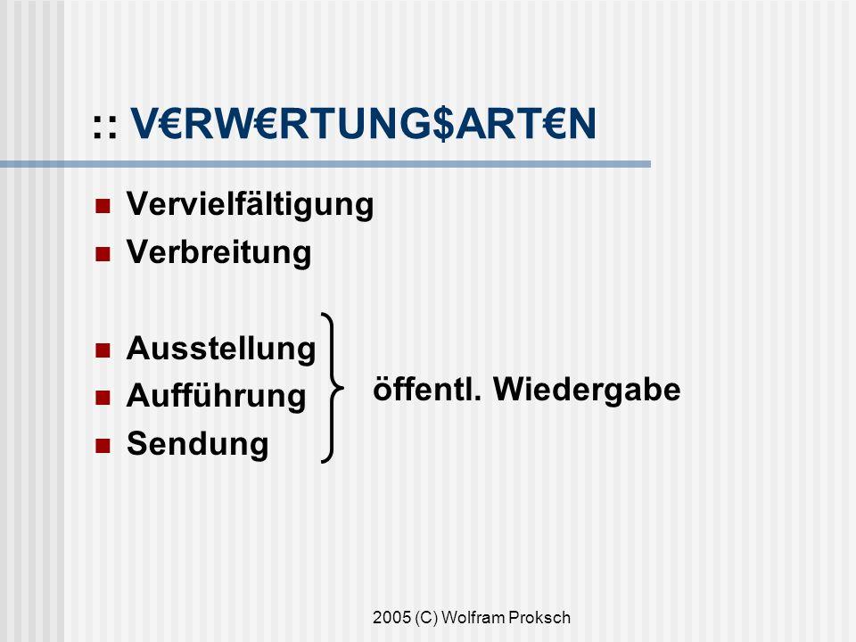 2005 (C) Wolfram Proksch :: VRWRTUNG$ARTN Vervielfältigung Verbreitung Ausstellung Aufführung Sendung öffentl.