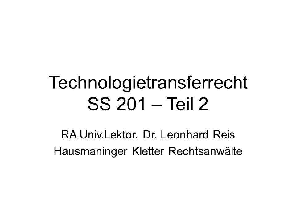 Technologietransferrecht SS 201 – Teil 2 RA Univ.Lektor.