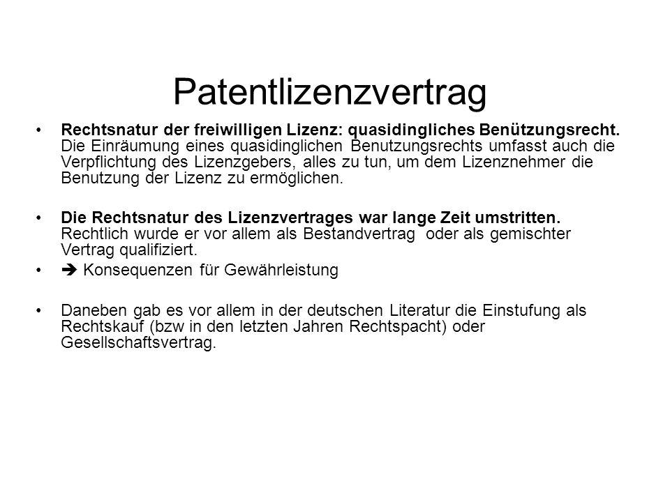 Patentlizenzvertrag Rechtsnatur der freiwilligen Lizenz: quasidingliches Benützungsrecht.