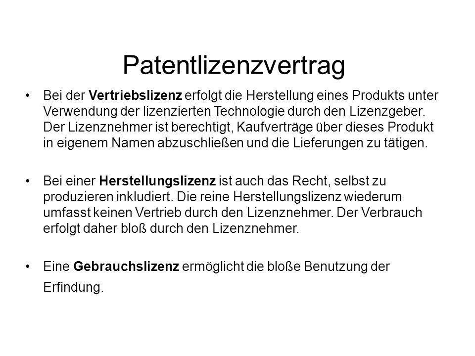 Patentlizenzvertrag Bei der Vertriebslizenz erfolgt die Herstellung eines Produkts unter Verwendung der lizenzierten Technologie durch den Lizenzgeber.