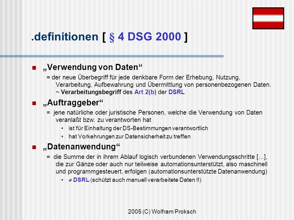 2005 (C) Wolfram Proksch Verwendung von Daten = der neue Überbegriff für jede denkbare Form der Erhebung, Nutzung, Verarbeitung, Aufbewahrung und Übermittlung von personenbezogenen Daten.