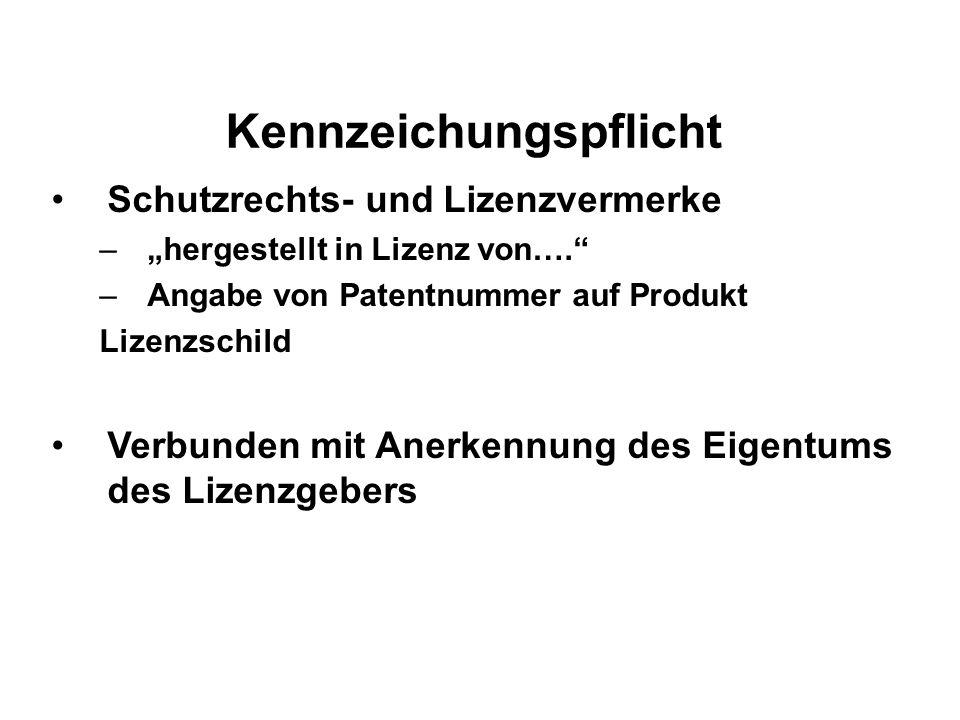 Kennzeichungspflicht Schutzrechts- und Lizenzvermerke –hergestellt in Lizenz von….