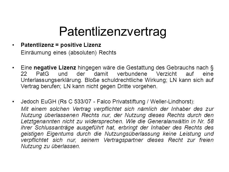 Patentlizenzvertrag Patentlizenz = positive Lizenz Einräumung eines (absoluten) Rechts Eine negative Lizenz hingegen wäre die Gestattung des Gebrauchs nach § 22 PatG und der damit verbundene Verzicht auf eine Unterlassungserklärung.