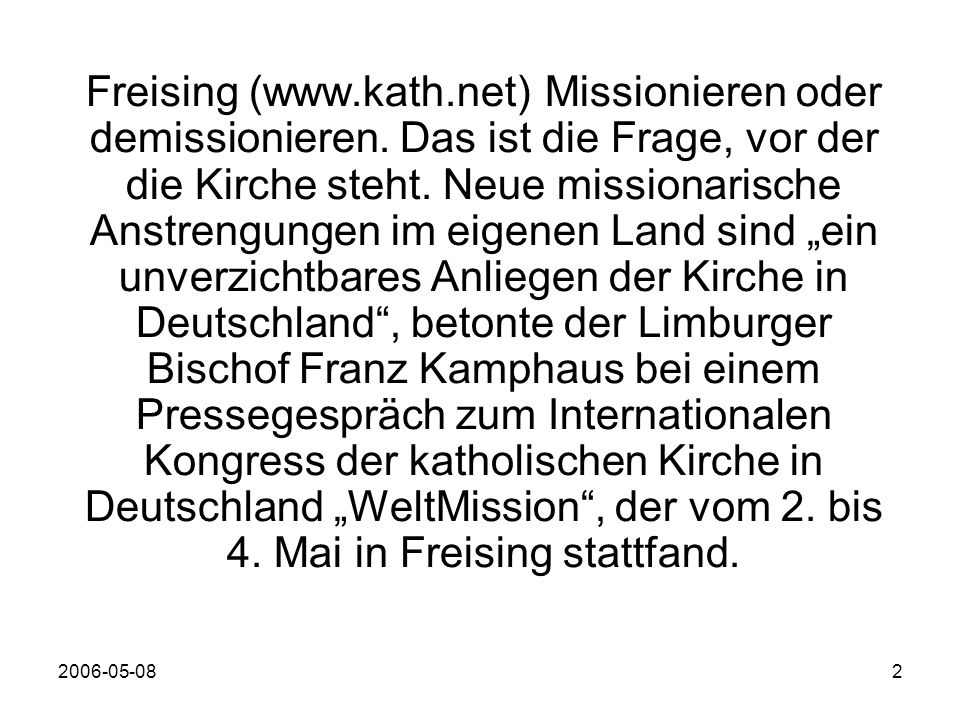 2006-05-082 Freising (www.kath.net) Missionieren oder demissionieren.