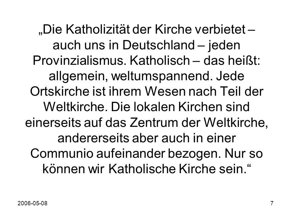 2006-05-087 Die Katholizität der Kirche verbietet – auch uns in Deutschland – jeden Provinzialismus.
