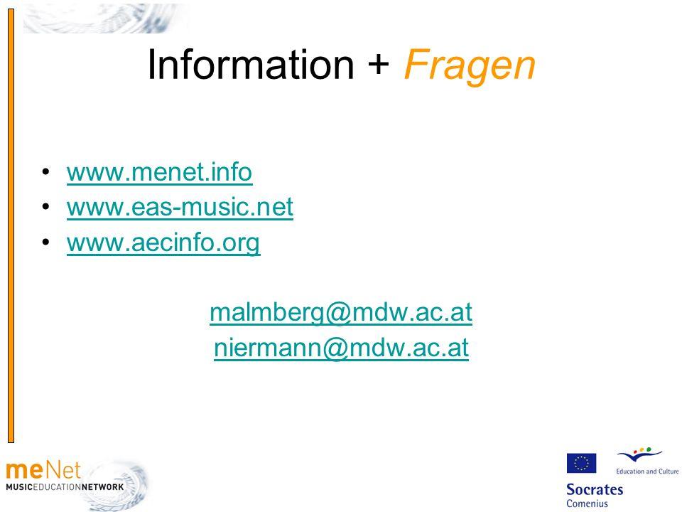 Information + Fragen www.menet.info www.eas-music.net www.aecinfo.org malmberg@mdw.ac.at niermann@mdw.ac.at