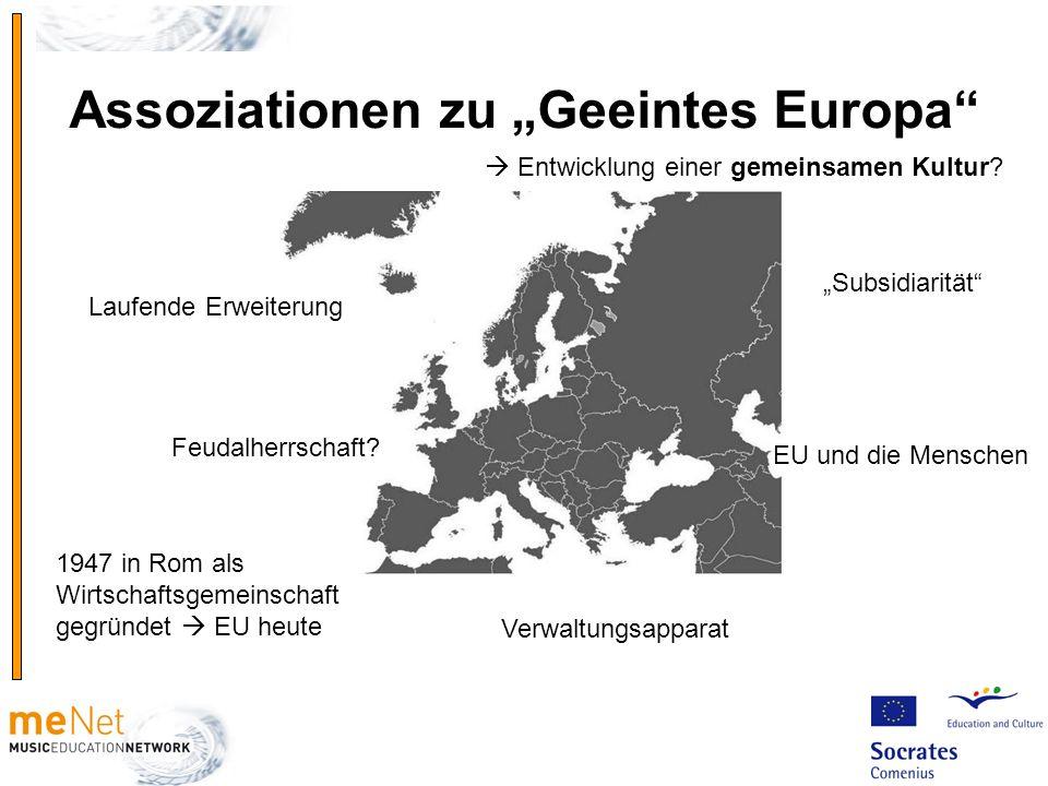 Assoziationen zu Geeintes Europa EU und die Menschen Feudalherrschaft? Verwaltungsapparat Laufende Erweiterung Entwicklung einer gemeinsamen Kultur? 1