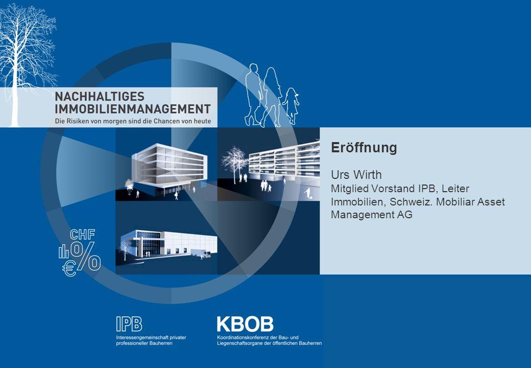 NACHHALTIGES IMMOBILIENMANAGEMENT – IPB/KBOB 3 ÜBERSICHT Eröffnung Urs Wirth, Mitglied Vorstand IPB, Leiter Immobilien, Schweiz.