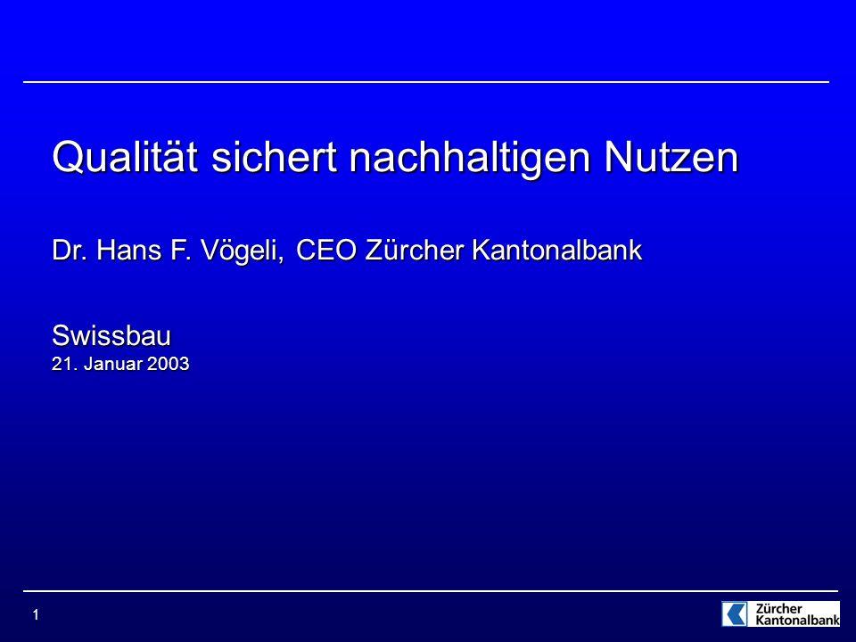 1 Qualität sichert nachhaltigen Nutzen Dr. Hans F.
