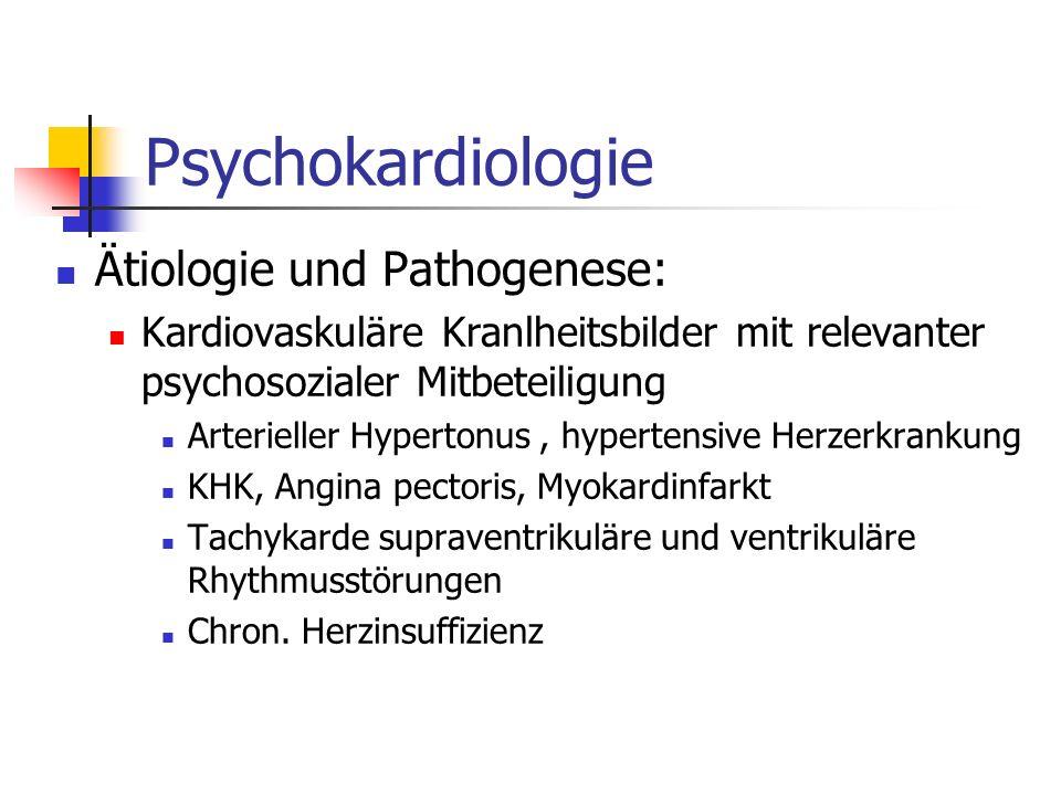 Psychokardiologie Ätiologie und Pathogenese: Kardiovaskuläre Kranlheitsbilder mit relevanter psychosozialer Mitbeteiligung Arterieller Hypertonus, hyp