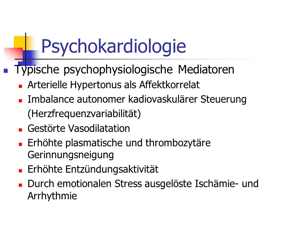 Psychokardiologie Typische psychophysiologische Mediatoren Arterielle Hypertonus als Affektkorrelat Imbalance autonomer kadiovaskulärer Steuerung (Her