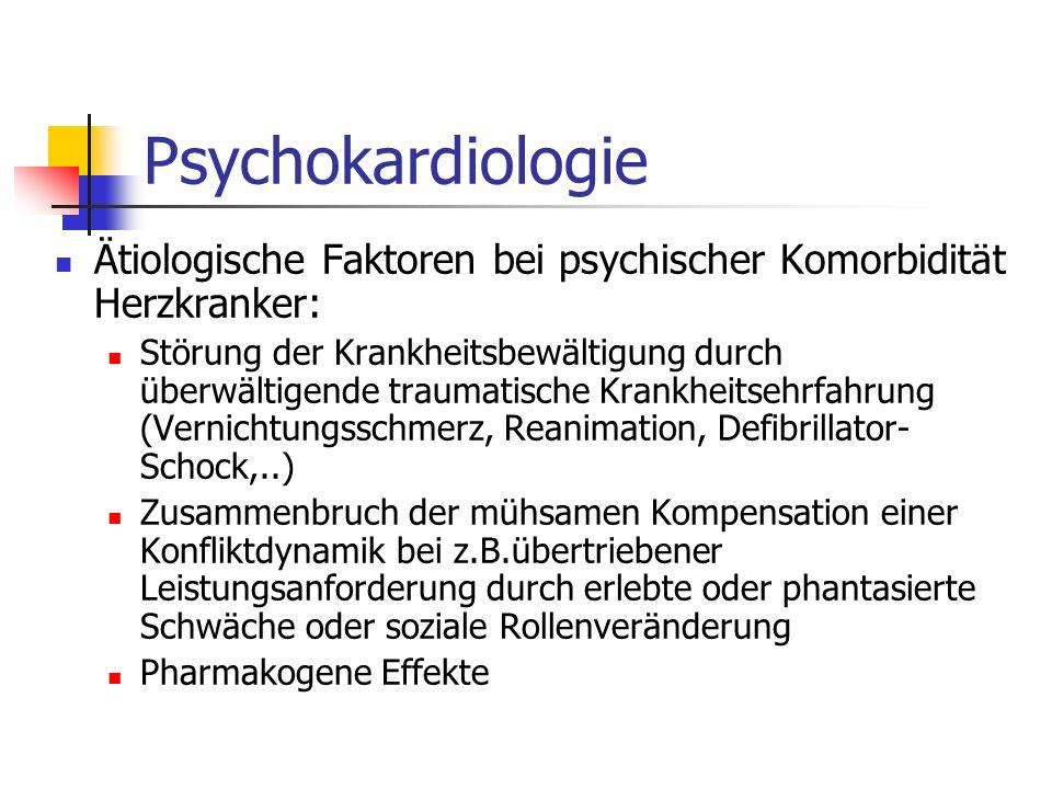 Psychokardiologie Ätiologische Faktoren bei psychischer Komorbidität Herzkranker: Störung der Krankheitsbewältigung durch überwältigende traumatische
