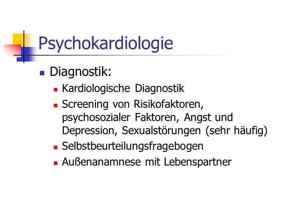Psychokardiologie Diagnostik: Kardiologische Diagnostik Screening von Risikofaktoren, psychosozialer Faktoren, Angst und Depression, Sexualstörungen (