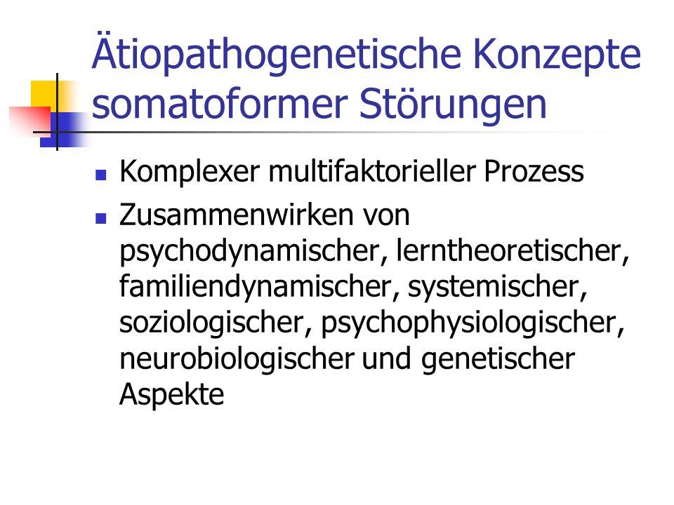Somatoforme Störungen Störung der Affektwahrnehmung (erhöhte psychophysiologische Erregung in Belastungssituationen – verminderter Affektausdruck) Erhöhte physiologische Reaktionsbereitschaft und somatosensorische Amplifizierung (Fehlbewertung körperlicher Signale) Biographische Vulnerabiltät ( Misshandlungen, Missbrauch, Vernachlässigung, chron.