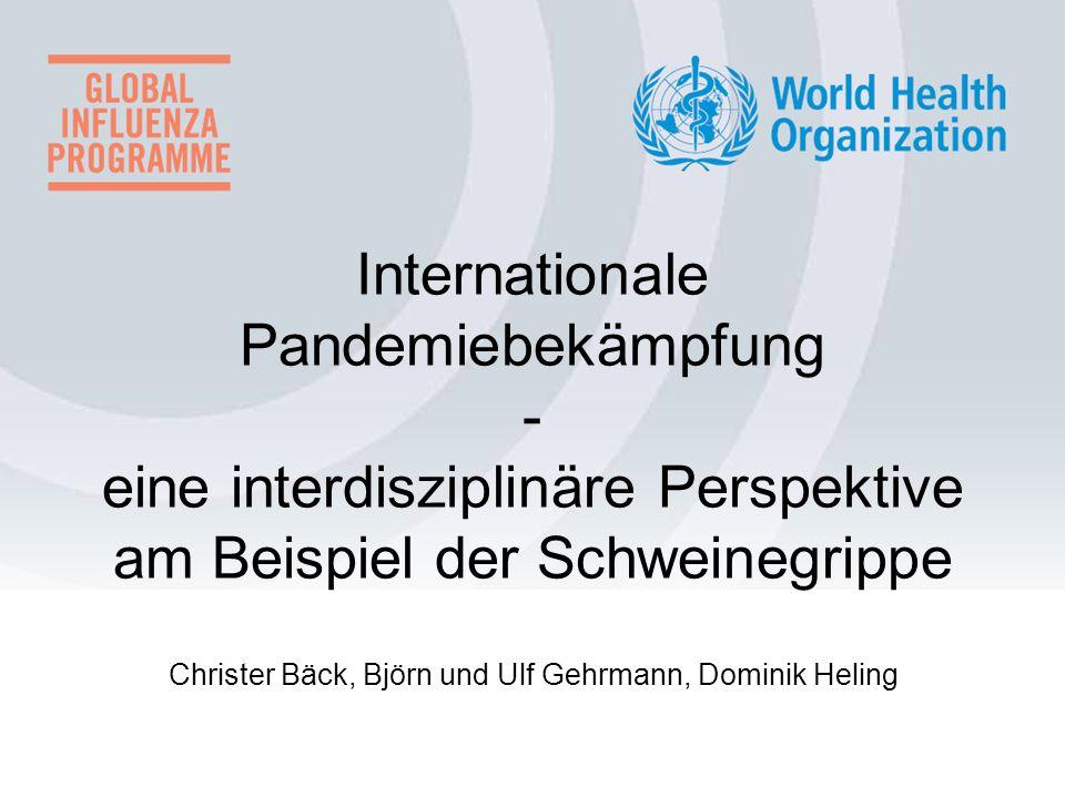 Christer Bäck, Björn und Ulf Gehrmann, Dominik Heling Internationale Pandemiebekämpfung - eine interdisziplinäre Perspektive am Beispiel der Schweineg
