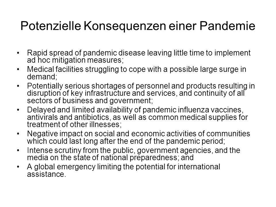 Potenzielle Konsequenzen einer Pandemie Rapid spread of pandemic disease leaving little time to implement ad hoc mitigation measures; Medical faciliti