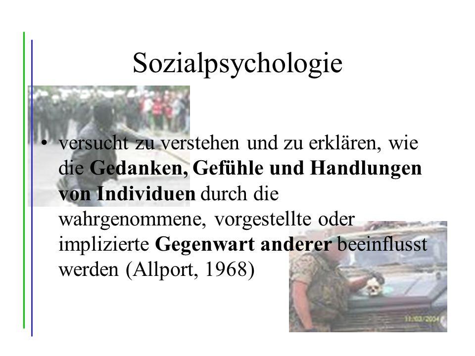 Sozialpsychologie versucht zu verstehen und zu erklären, wie die Gedanken, Gefühle und Handlungen von Individuen durch die wahrgenommene, vorgestellte oder implizierte Gegenwart anderer beeinflusst werden (Allport, 1968)