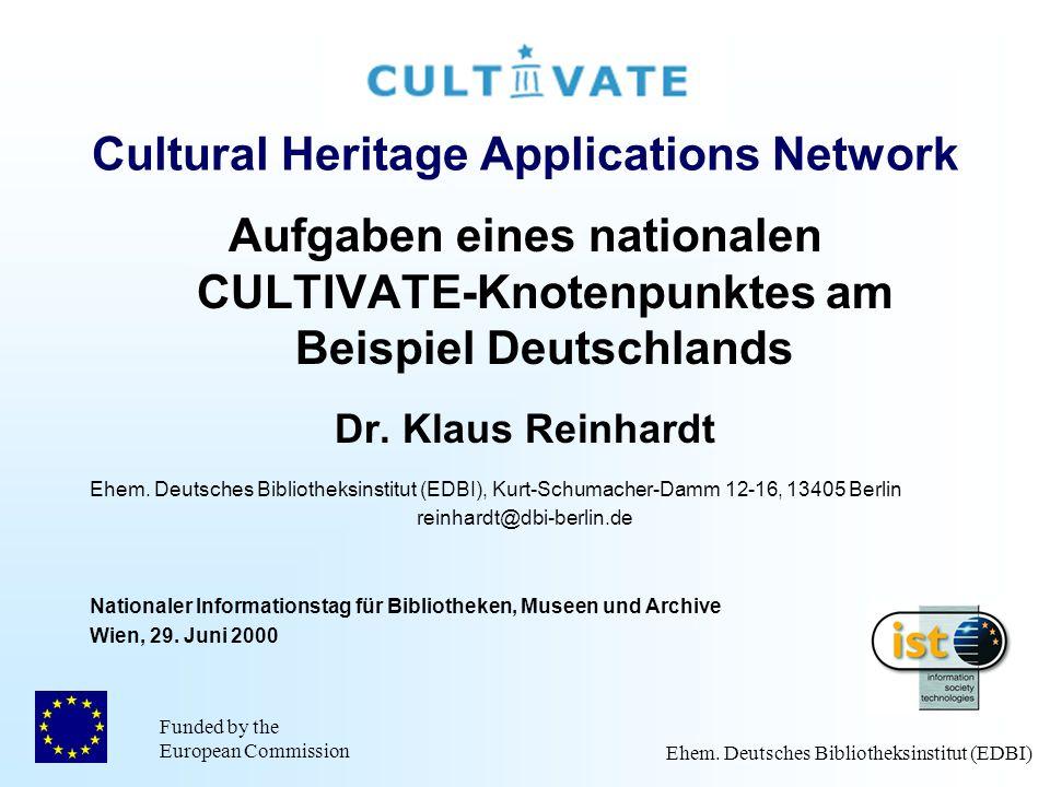 Funded by the European Commission Ehem. Deutsches Bibliotheksinstitut (EDBI)