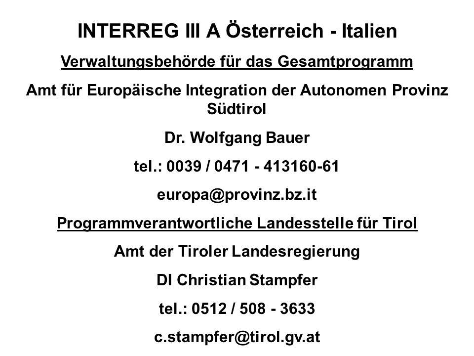 INTERREG III A Österreich - Italien Verwaltungsbehörde für das Gesamtprogramm Amt für Europäische Integration der Autonomen Provinz Südtirol Dr. Wolfg