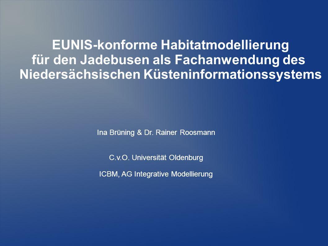 EUNIS-konforme Habitatmodellierung für den Jadebusen als Fachanwendung des Niedersächsischen Küsteninformationssystems Ina Brüning & Dr.