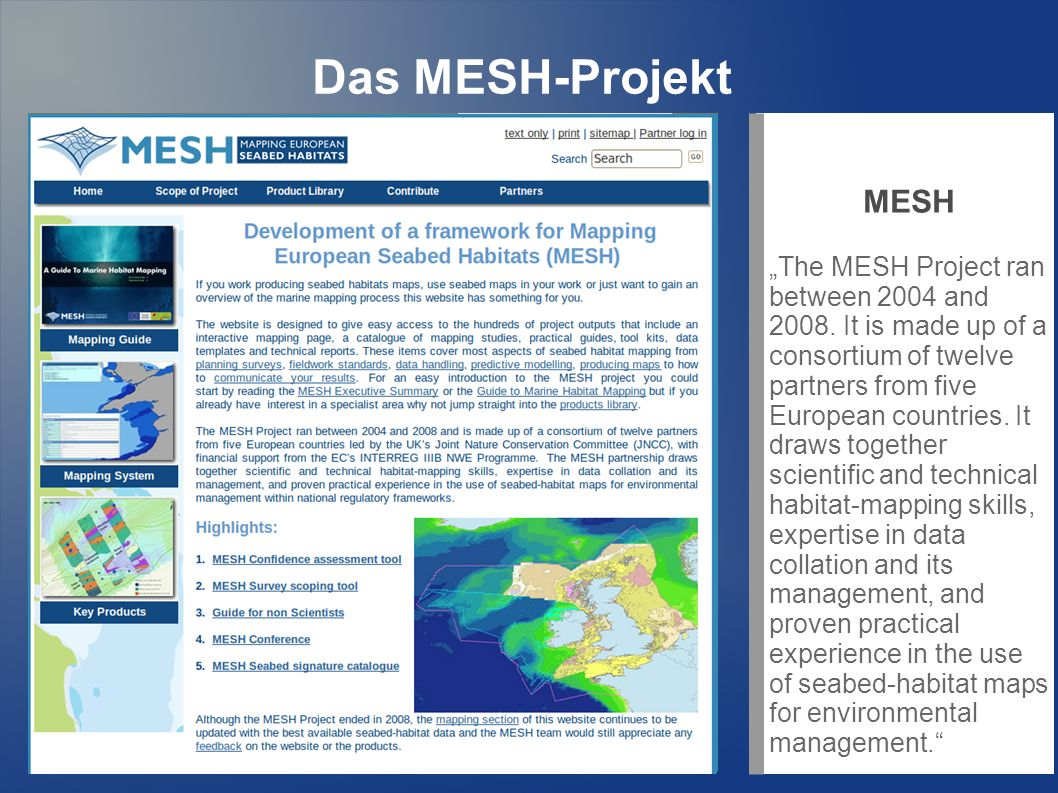 Das MESH-Projekt MESH The MESH Project ran between 2004 and 2008.