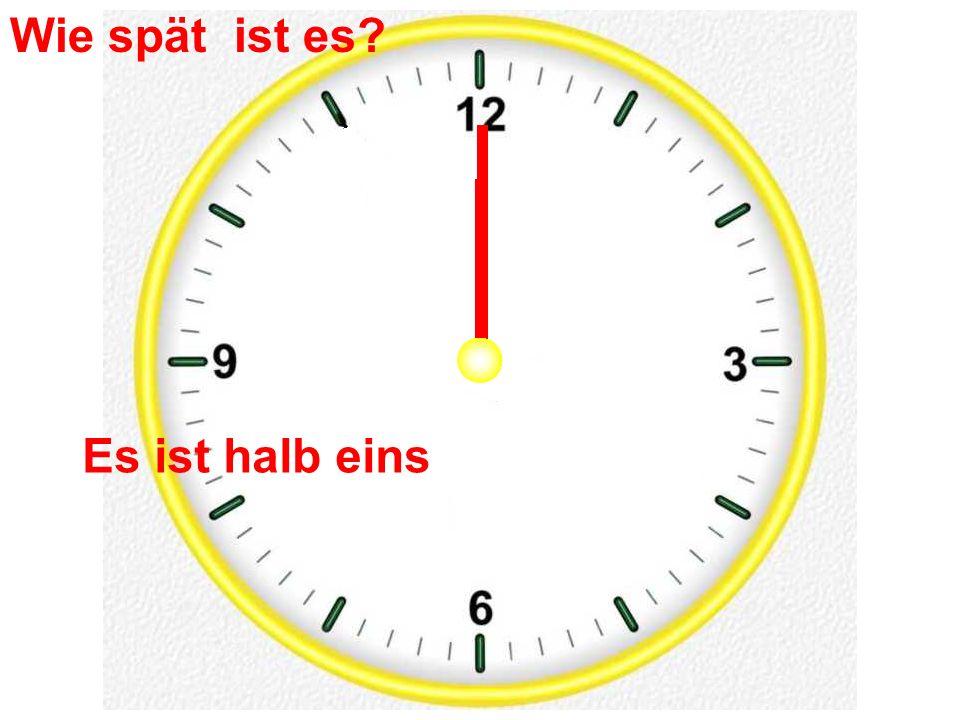 Es ist halb eins Wie spät ist es?