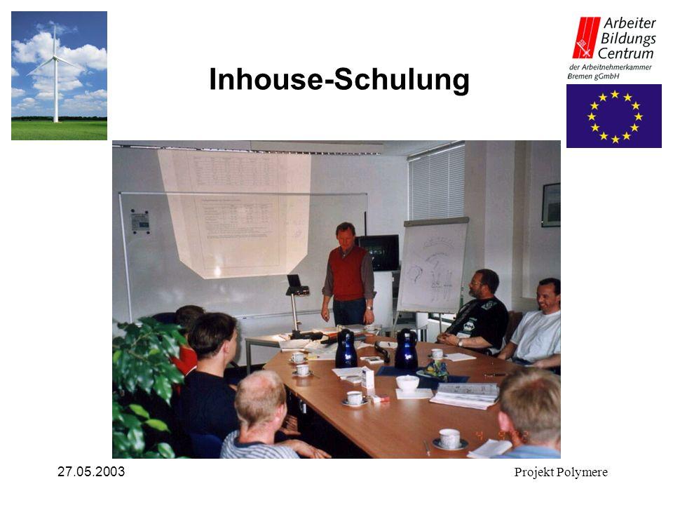 27.05.2003Projekt Polymere Auswahlkriterien für die Weiterbildungseinrichtung Aktualität u.