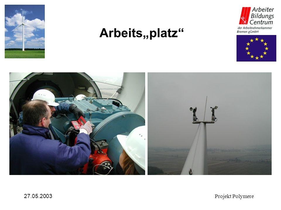 27.05.2003Projekt Polymere Arbeitsplatz
