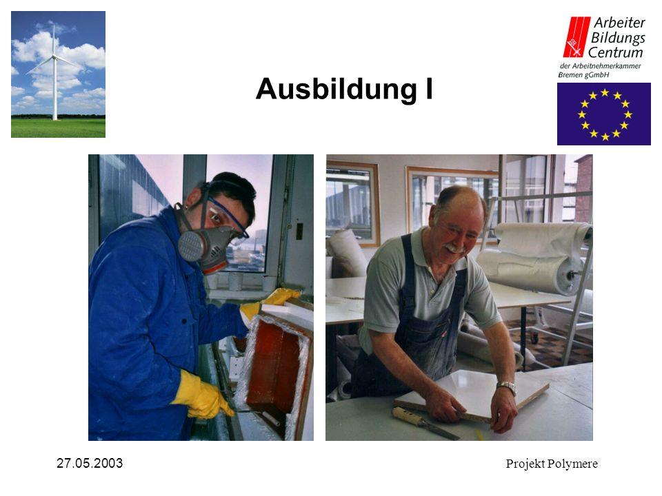 27.05.2003Projekt Polymere Ausbildung I