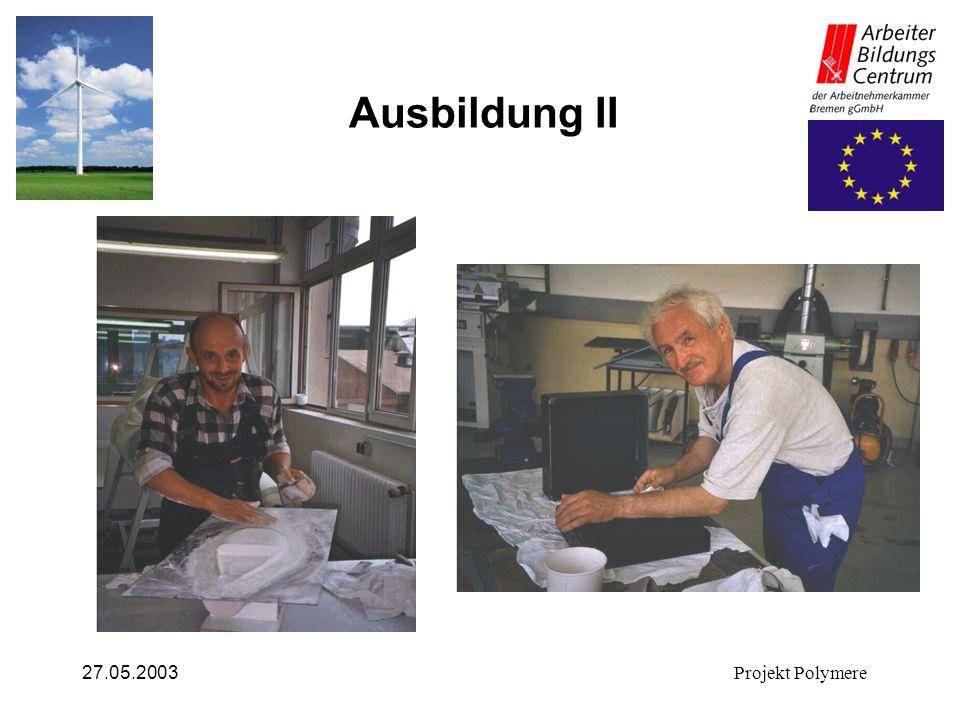 27.05.2003Projekt Polymere Ausbildung II