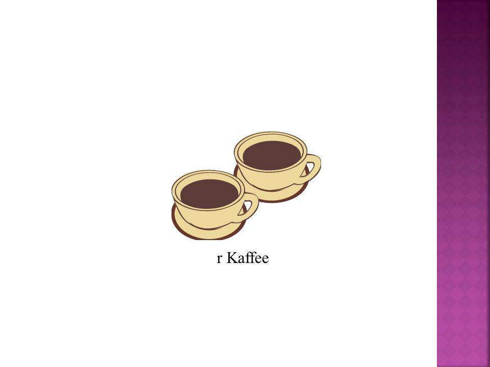 r Kaffee