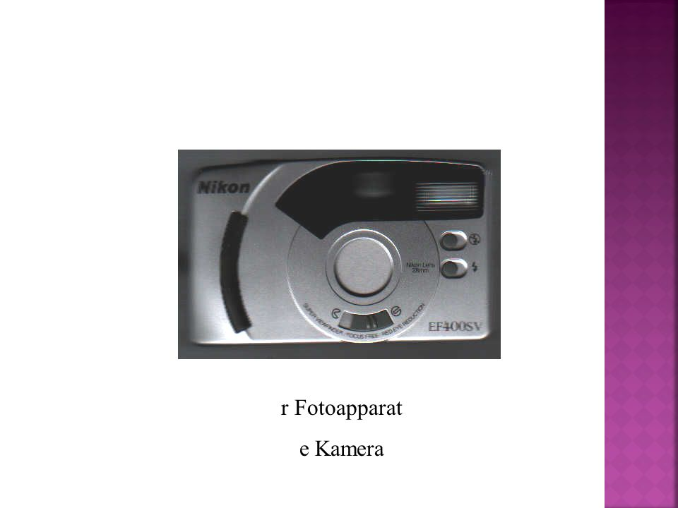 r Fotoapparat e Kamera
