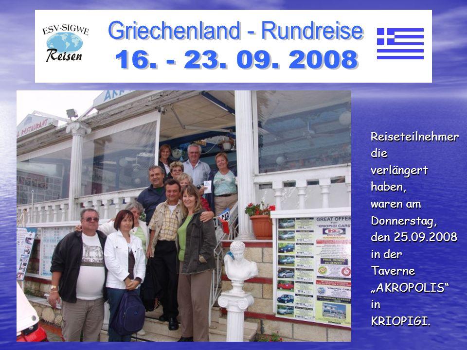 Reiseteilnehmerdieverlängerthaben, waren am Donnerstag, den 25.09.2008 in der TaverneAKROPOLISinKRIOPIGI.