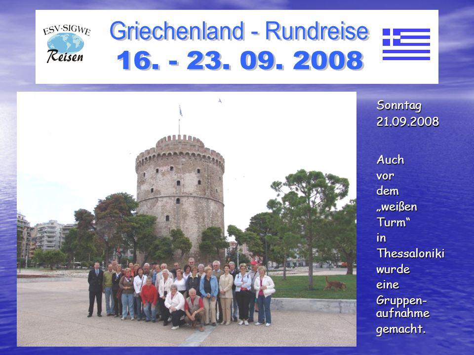 AuchvordemweißenTurminThessalonikiwurdeeine Gruppen- aufnahme gemacht. Sonntag21.09.2008