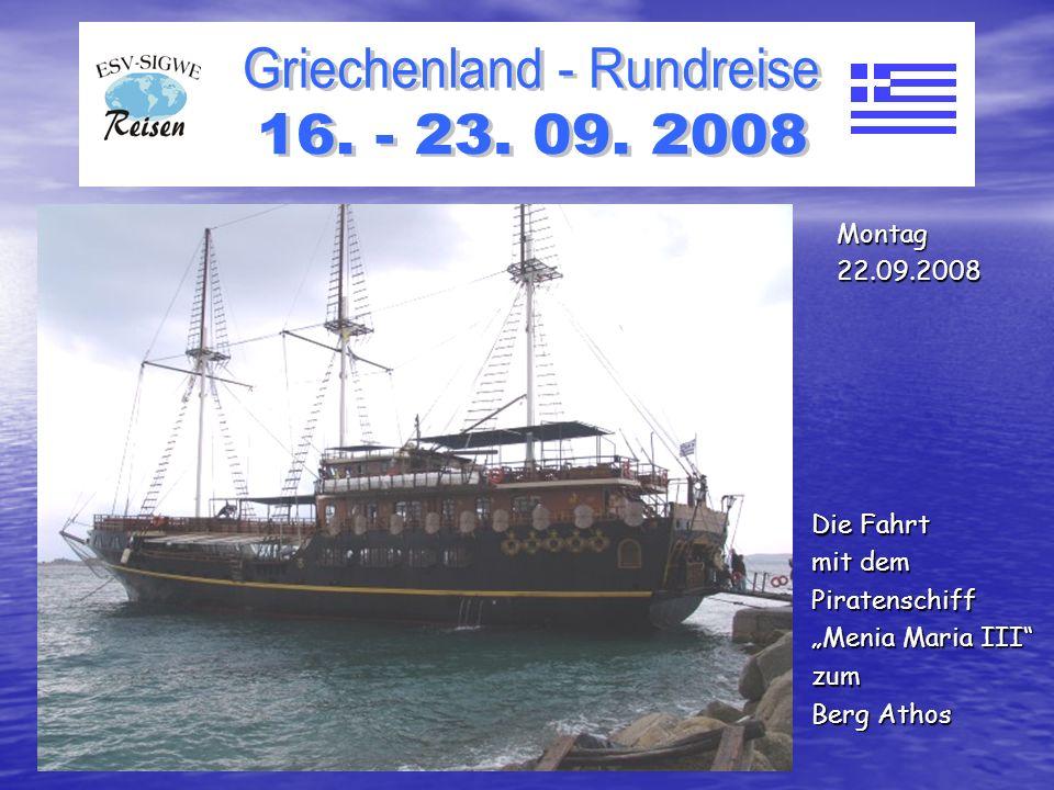 Die Fahrt mit dem Piratenschiff Menia Maria III zum Berg Athos Montag22.09.2008