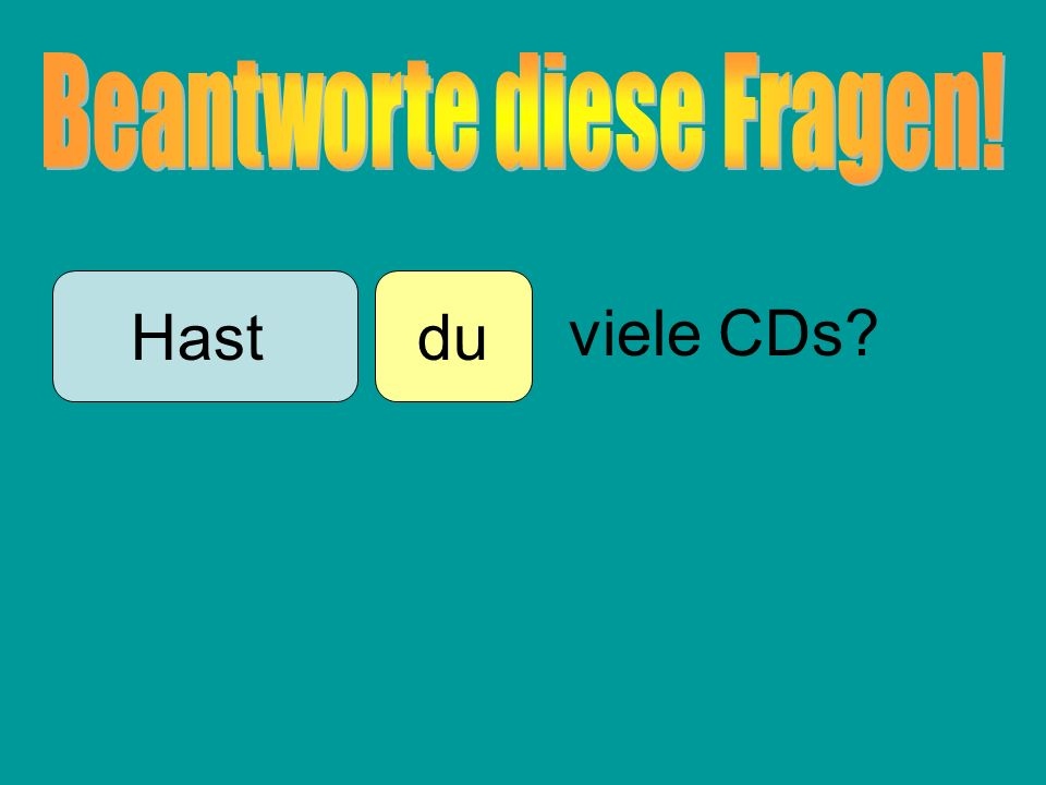 duHast viele CDs?