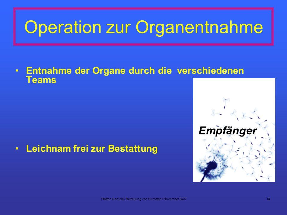 Pfaffen Daniela / Betreuung von Hirntoten / November 200718 Operation zur Organentnahme Entnahme der Organe durch die verschiedenen Teams Leichnam fre