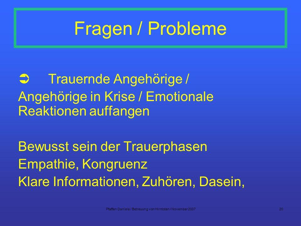 Pfaffen Daniela / Betreuung von Hirntoten / November 200720 Fragen / Probleme Trauernde Angehörige / Angehörige in Krise / Emotionale Reaktionen auffa