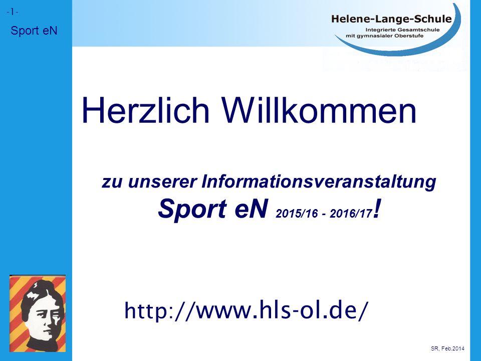 -1- Herzlich Willkommen zu unserer Informationsveranstaltung Sport eN 2015/16 - 2016/17 .