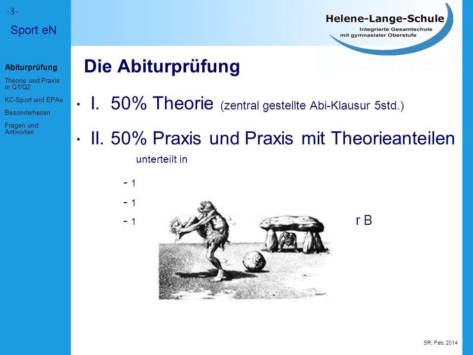-3- Die Abiturprüfung I.50% Theorie (zentral gestellte Abi-Klausur 5std.) II.